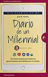 Diario de un millennial: Una historia sobre los conflictos generacionales en el trabajo (Narrativa empresarial)
