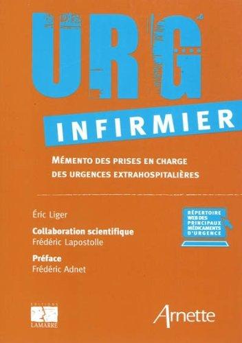 URG' Infirmier: Mémento des prises en charge des urgences extrahospitalières.