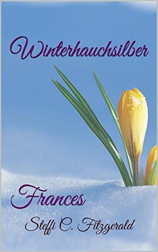 Buchseite und Rezensionen zu 'Winterhauchsilber: Frances (Dinston 4)' von Steffi C. Fitzgerald