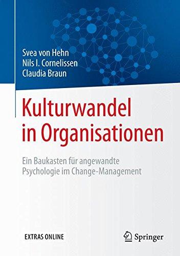 Kulturwandel in Organisationen: Ein Baukasten für angewandte Psychologie im Change-Management