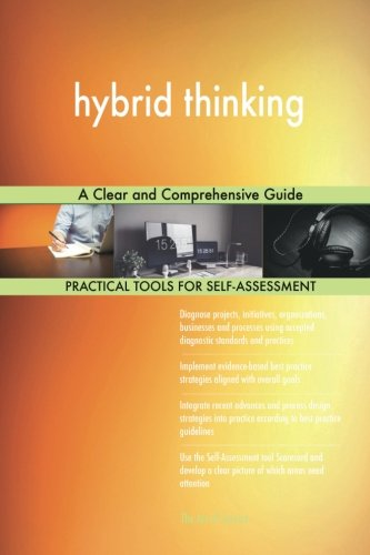 hybrid thinking: A Clear and Comprehensive Guide (Hybrid Thinking)