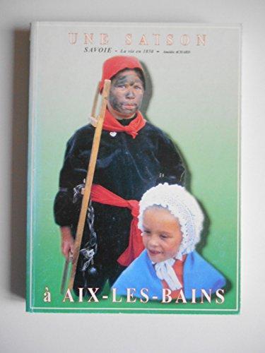 Une saison  Aix Les Bains Vie en Savoie en 1850 / Achard, A / Rf43607