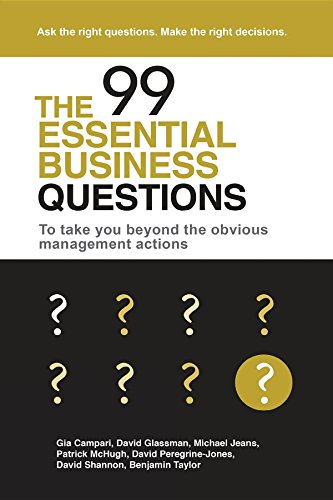 the-99-essential-business-questions-to-take-you-beyond-the-obvious-management-actions