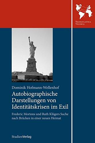 Autobiographische Darstellungen von Identitätskrisen im Exil: Frederic Mortons und Ruth Klügers Suche nach Brücken in einer neuen Heimat (Transatlantica) (Ruth Brücken)
