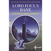 Lord Foul's Bane: The Chronicles of Thomas Covenant Book One (The Chronicles of Thomas Covenant the Unbeliever 1)