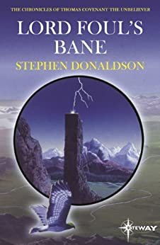Lord Foul's Bane: The Chronicles of Thomas Covenant Book One (The Chronicles of Thomas Covenant the Unbeliever 1) (English Edition) di [Donaldson, Stephen]
