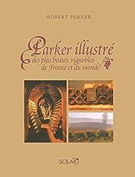 Parker illustré des plus beaux vignobles de France et du monde