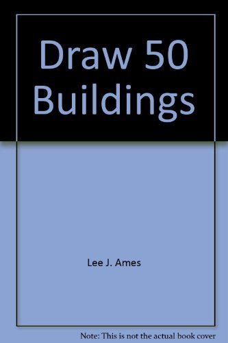 Draw 50 Buildings and Other Structures by Lee J. Ames (1980-08-01)