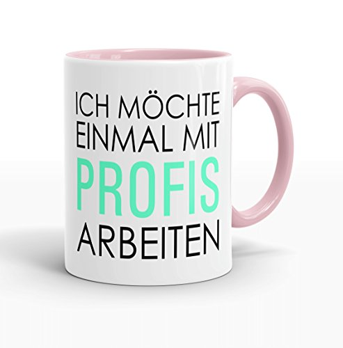 Rosa Voll M Ich möchte einmal mit Profis arbeiten … ' - beidseitig bedruckt - Kaffeetasse -...