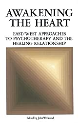 Awakening the Heart: East/West Approaches to Psychotherapy and the Healing Relationship (1983-11-12)