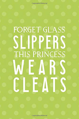 Forget Glass Slippers This Princess Wears Cleats: Blank Lined Notebook ( Soccer ) Dots -