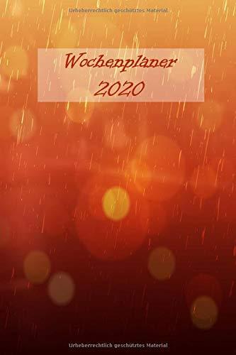 Wochenplaner 2020: A5   130 Seiten   Wochenkalender   Semesterkalender   Studentenkalender vom Januar bis Dezember 2020   Timer, Terminplaner und Kalender   Regen Cover