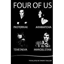 Four of Us: Pasternak, Akhmatova, Mandelstam, Tsvetaeva by Anna Akhmatova (2015-01-17)