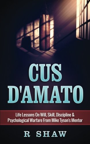 cus-damato-life-lessons-on-will-skill-discipline-psychological-warfare-from-mike-tysons-mentor