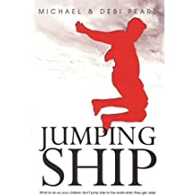 Jumping Ship: What to do so your children don't jump ship to the world when they get older by Michael Pearl (2007-06-01)