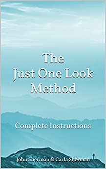 The Just One Look Method: Complete Instructions (English Edition) di [Sherman, John, Sherman, Carla]