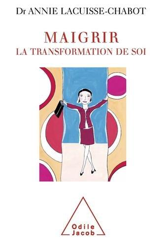 Maigrir : La transformation de soi par Annie Lacuisse-Chabot