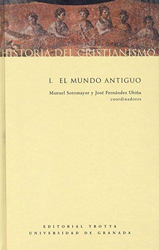 Historia Del Cristianismo I. Mundo Antiguo: 1 (Estructuras y Procesos. Religión)