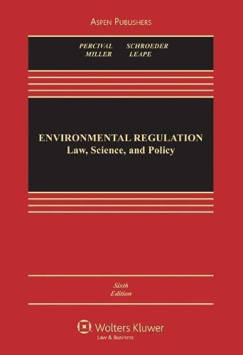 environmental-regulation-law-science-and-policy-sixth-edition-6th-sixth-edition-by-percival-robert-v