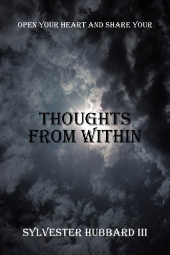 Thoughts from Within: Open Your Heart and Share Your