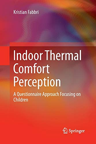 Indoor Thermal Comfort Perception: A Questionnaire Approach Focusing on Children (Springerbriefs in Applied Sciences and Technology)
