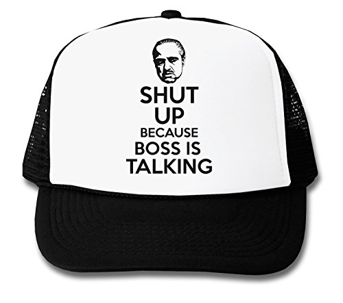 ShutUp Because Boss is Talking Trucker Cap