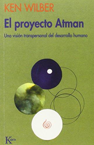 El proyecto Atman: Una visión transpersonal del desarrollo humano (Psicología)