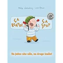 Ça rentre, ça sort ! Ovde, tamo!: Un livre d'images pour les enfants (Edition bilingue français-serbe)