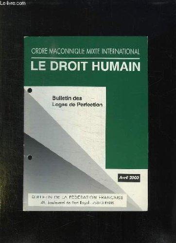 BULLETIN DE LA FEDERATION FRANCAISE DU DROIT HUMAIN N° AVRIL 2000. SOMMAIRE: ANTITHESE DU SACRIFICE, L ART DU GRAND ARCHITECTE, LE GENIE, SEPT BRANCHES POUR S ELEVER, UNE SEULE LARME...