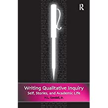 Writing Qualitative Inquiry: Self, Stories, and Academic Life