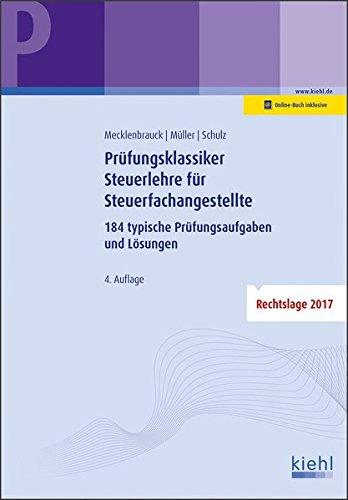 Prüfungsklassiker Steuerlehre für Steuerfachangestellte: 184 typische Prüfungsaufgaben und Lösungen