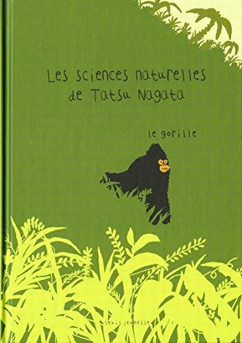 Le Gorille. Les sciences naturelles de Tatsu Nagata