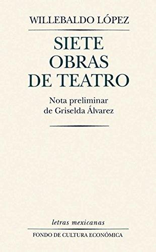 Siete obras de teatro (Letras Mexicanas)