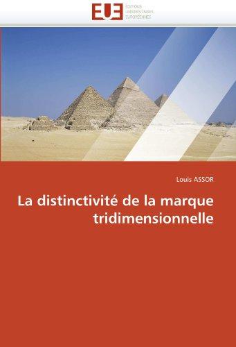 La distinctivité de la marque tridimensionnelle (Omn.Univ.Europ.) par Louis ASSOR
