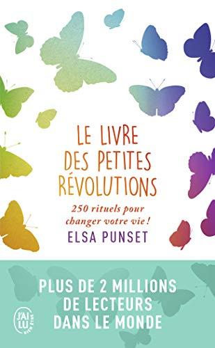 Le livre des petites révolutions : 250 rituels pour changer votre vie !