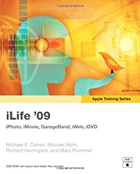 iLife '09: iPhoto, iMovie, GarageBand, iWeb, iDVD [With DVD ROM] (Apple Training)