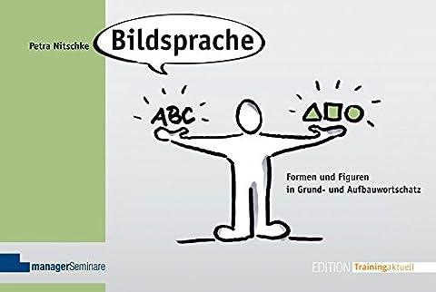 Bildsprache: Formen und Figuren in Grund- und Aufbauwortschatz (Edition Training aktuell)