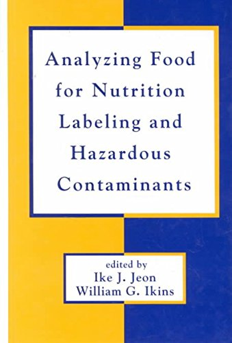 [(Analyzing Food for Nutrition Labeling and Hazardous Contaminants)] [Edited by Ike J. Jeon ] published on (January, 1995)