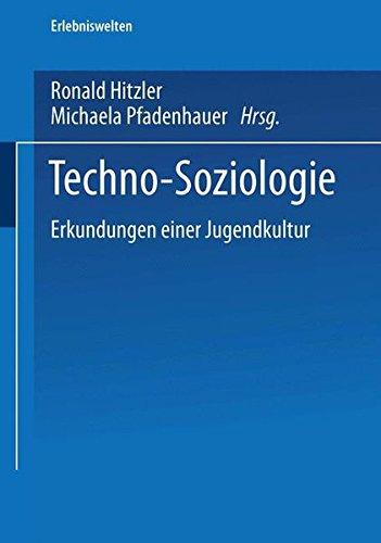 Techno-Soziologie: Erkundungen Einer Jugendkultur (Erlebniswelten) (German Edition)