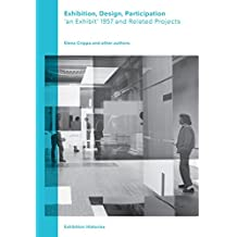 Exhibition, Design, Participation: An Exhibit 1957 and Related Projects