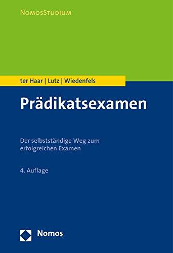 Prädikatsexamen: Der selbstständige Weg zum erfolgreichen Examen (Nomosstudium)