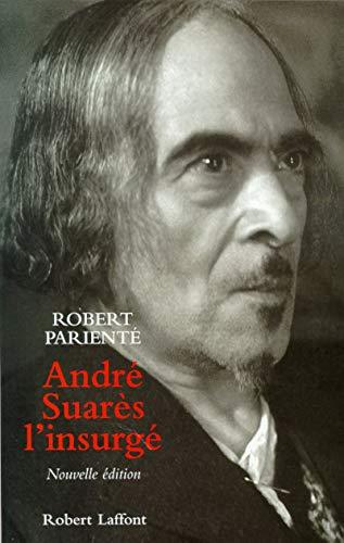 Andre Suarès, l'insurgé - NE