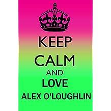 KEEP CALM AND LOVE ALEX O'LOUGHLIN AIMANT DE RÉFRIGÉRATEUR
