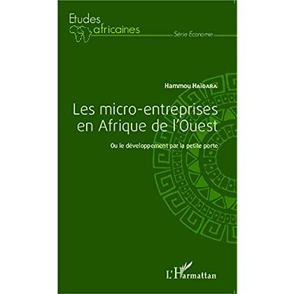 Les micro-entreprises en Afrique de l'Ouest: Ou le développement par la petite porte (Études africaines)