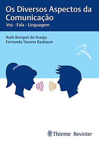 Os diversos aspectos da comunicação: Voz – Fala – Linguagem (Portuguese Edition)