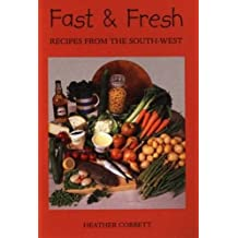 Fast and Fresh: Recipes from the South-west