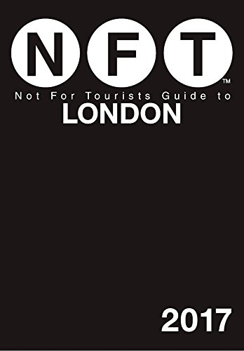 Not For Tourists Guide to London 2017 (English Edition)