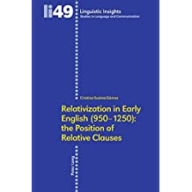 Relativization in Early English (950-1250): The Position of Relative Clauses (Linguistic Insights)