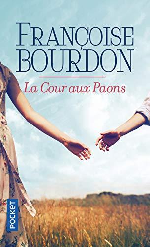 La Cour aux paons (Pocket) por Françoise Bourdon