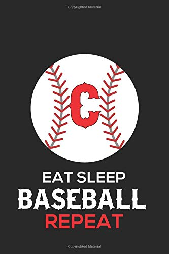Eat Sleep Baseball Repeat C: Baseball Monogram Journal Cute Personalized Gifts Perfect for all Baseball Fans, Players, Coaches and Students (Baseball Notebooks) por Happy Healthy Press